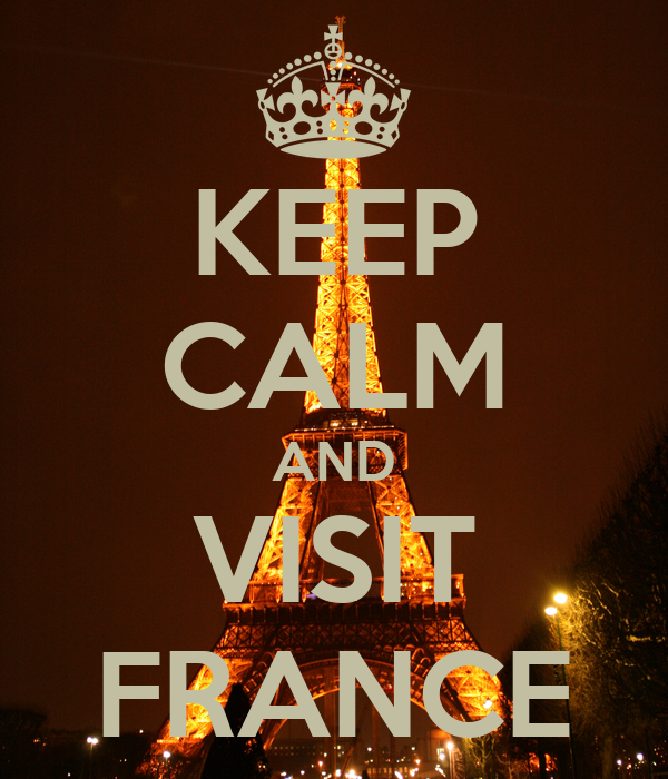 KEEP CALM AND VISIT FRANCE