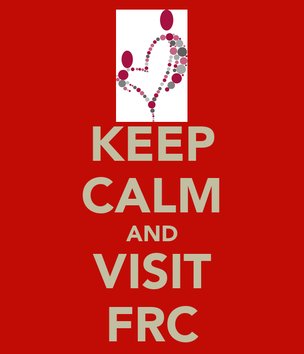 KEEP CALM AND VISIT FRC
