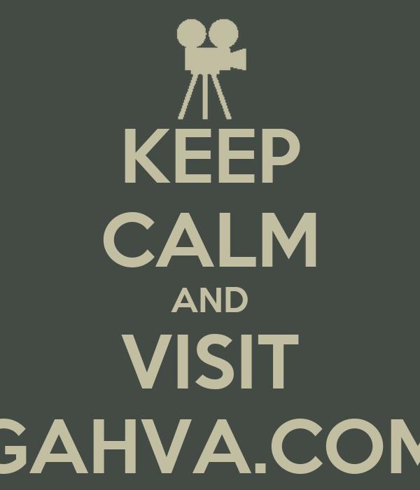 KEEP CALM AND VISIT GAHVA.COM