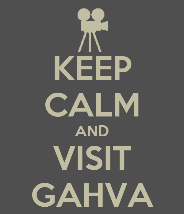 KEEP CALM AND VISIT GAHVA