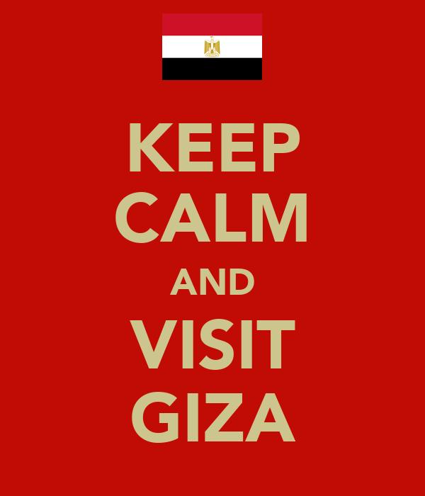 KEEP CALM AND VISIT GIZA