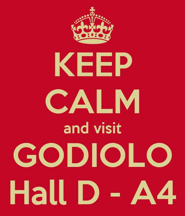 KEEP CALM and visit GODIOLO Hall D - A4
