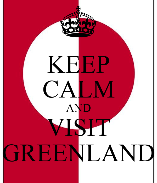 KEEP CALM AND VISIT GREENLAND