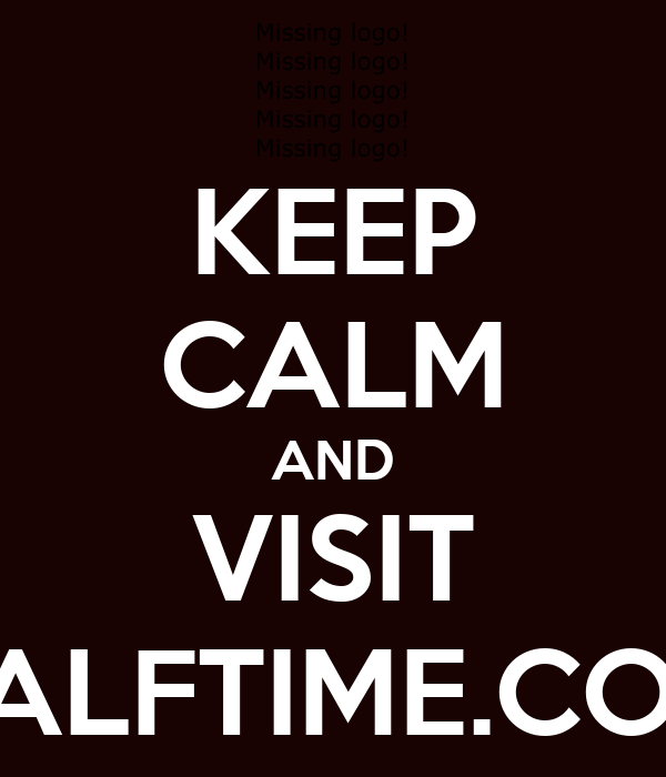 KEEP CALM AND VISIT HALFTIME.COM