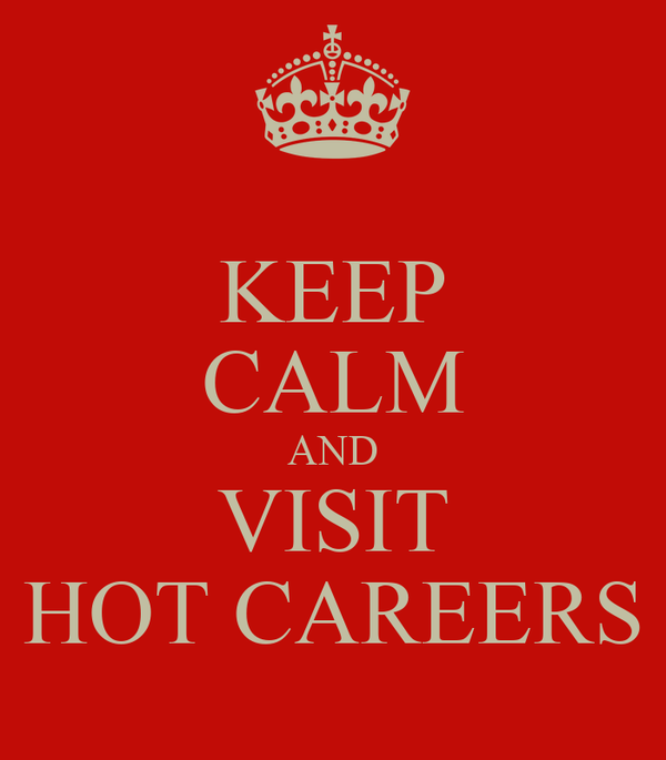 KEEP CALM AND VISIT HOT CAREERS