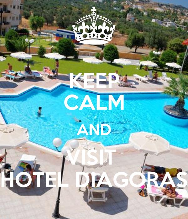 KEEP CALM AND VISIT  HOTEL DIAGORAS