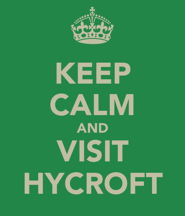 KEEP CALM AND VISIT HYCROFT
