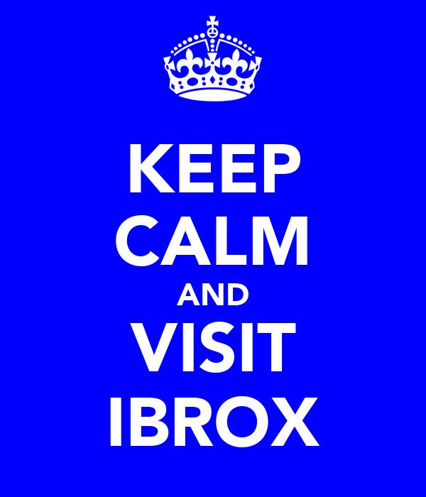 KEEP CALM AND VISIT IBROX