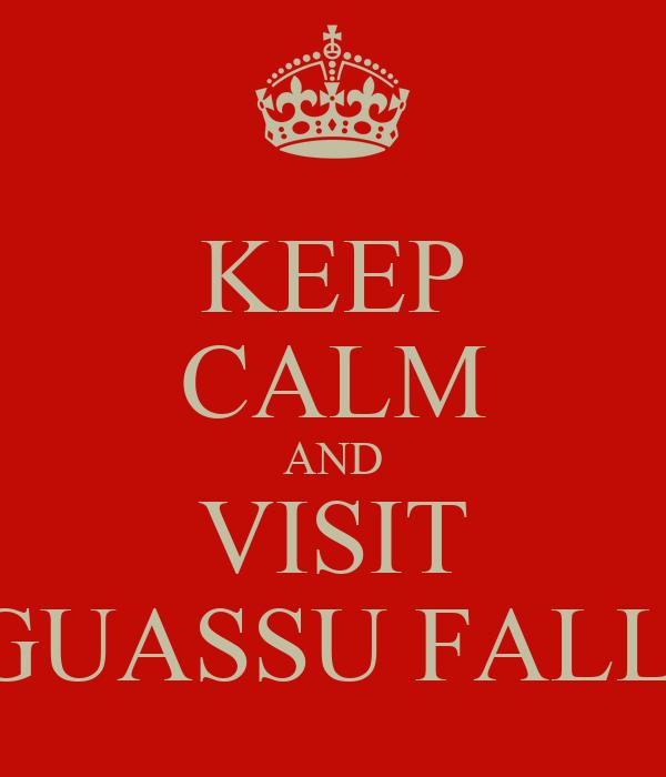 KEEP CALM AND VISIT IGUASSU FALLS