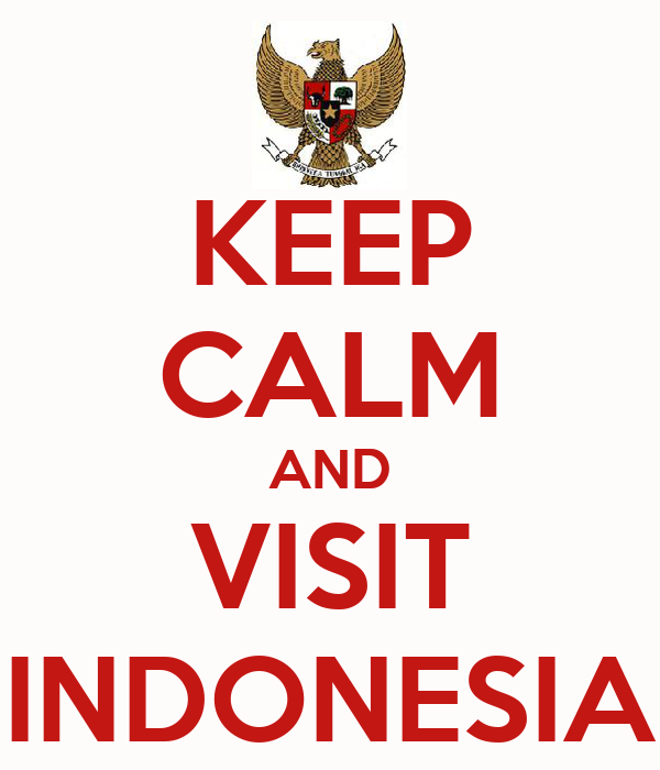 KEEP CALM AND VISIT INDONESIA