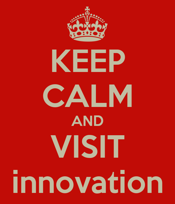 KEEP CALM AND VISIT innovation