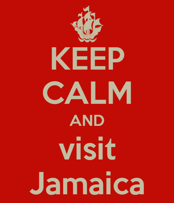 KEEP CALM AND visit Jamaica