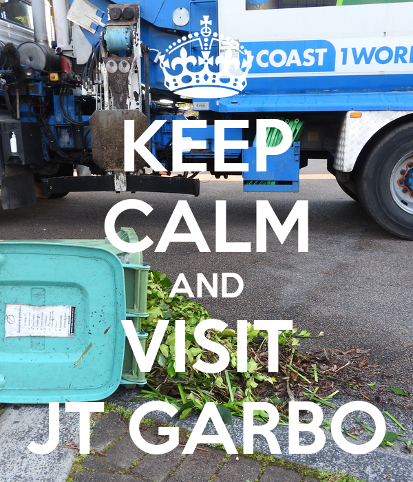 KEEP CALM AND VISIT JT GARBO