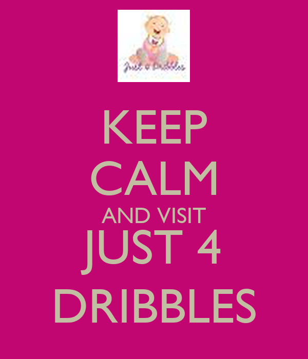 KEEP CALM AND VISIT JUST 4 DRIBBLES