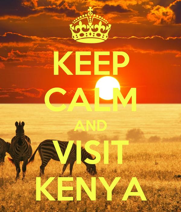 KEEP CALM AND VISIT KENYA