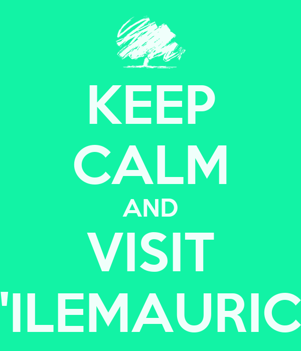 KEEP CALM AND VISIT L'ILEMAURICE