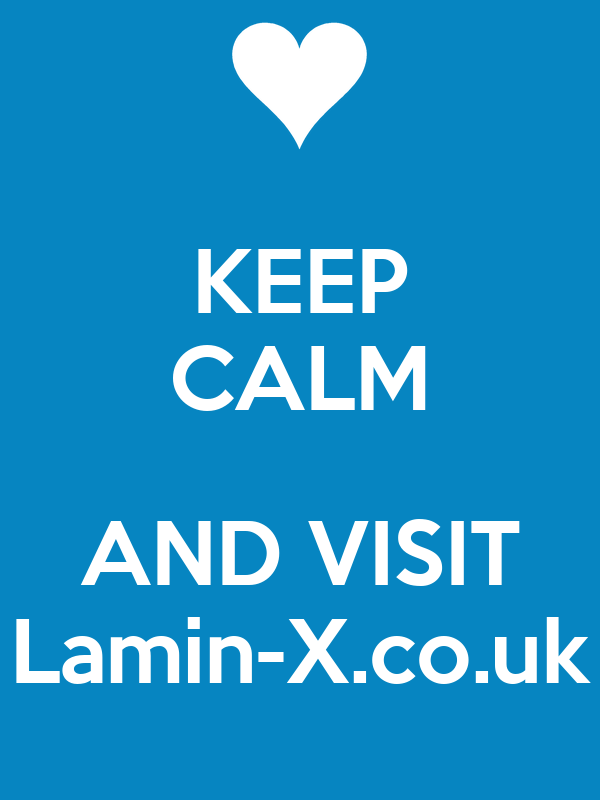 KEEP CALM  AND VISIT Lamin-X.co.uk