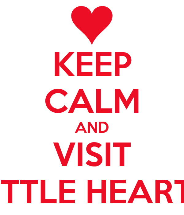 KEEP CALM AND VISIT LITTLE HEARTS