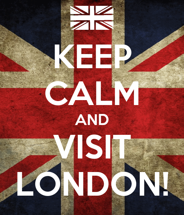 KEEP CALM AND VISIT LONDON!