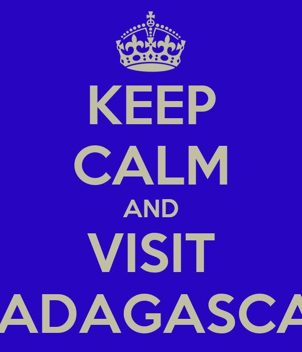 KEEP CALM AND VISIT MADAGASCAR
