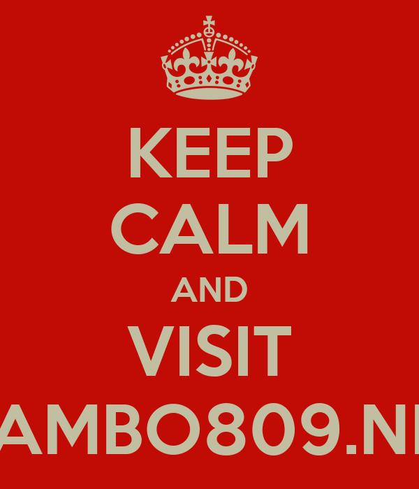 KEEP CALM AND VISIT MAMBO809.NET
