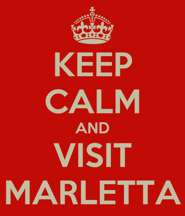 KEEP CALM AND VISIT MARLETTA