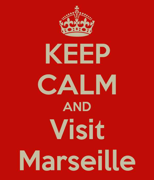KEEP CALM AND Visit Marseille