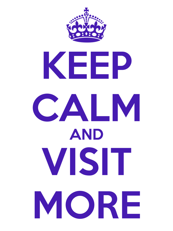KEEP CALM AND VISIT MORE