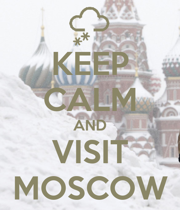 KEEP CALM AND VISIT MOSCOW