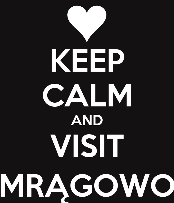 KEEP CALM AND VISIT MRĄGOWO