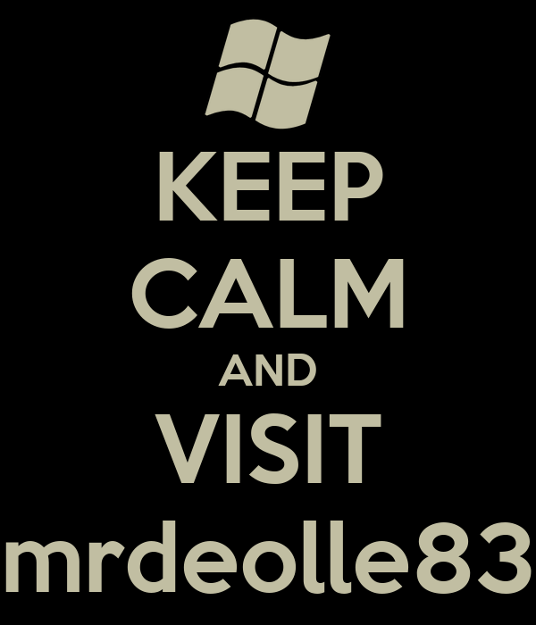 KEEP CALM AND VISIT mrdeolle83