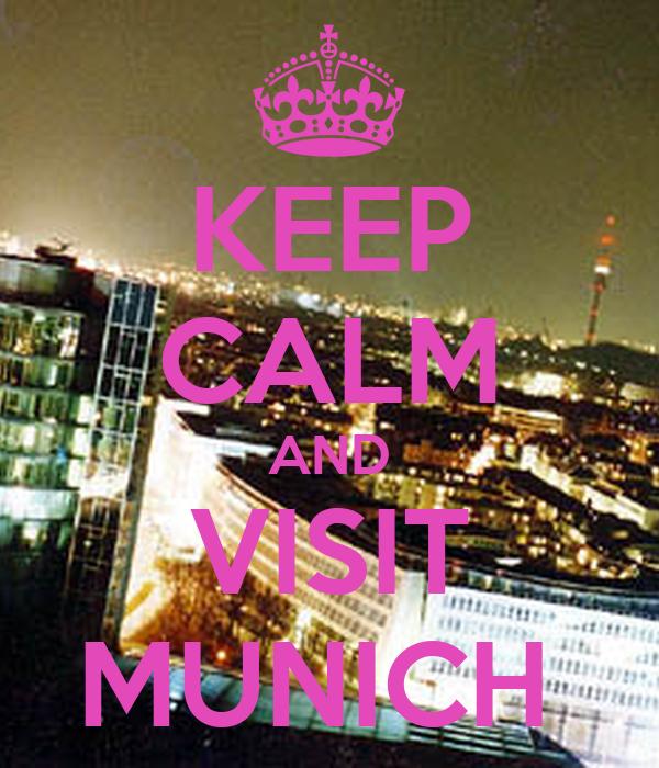 KEEP CALM AND VISIT MUNICH