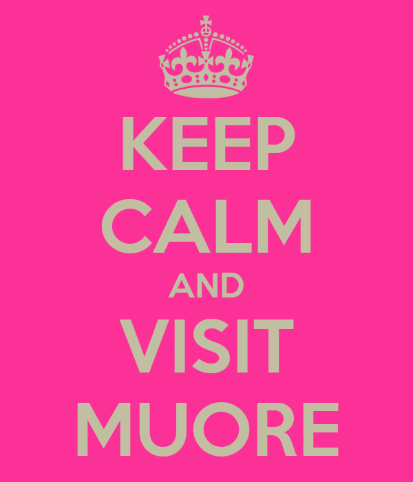 KEEP CALM AND VISIT MUORE