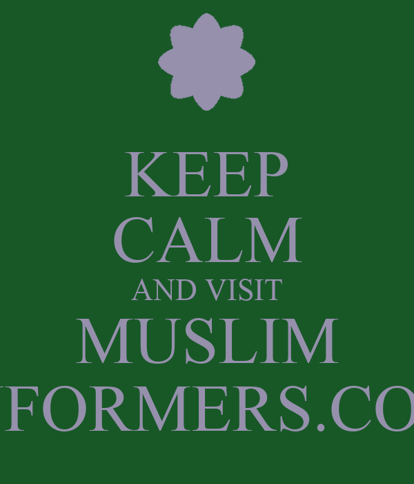 KEEP CALM AND VISIT MUSLIM INFORMERS.COM