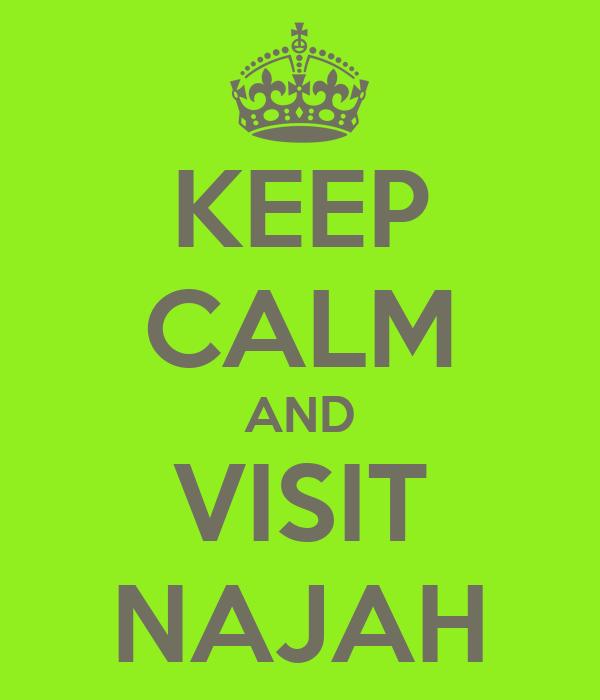 KEEP CALM AND VISIT NAJAH