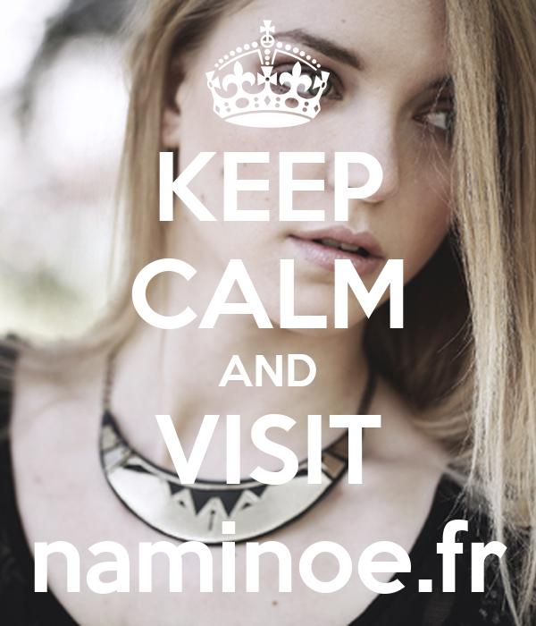 KEEP CALM AND VISIT naminoe.fr