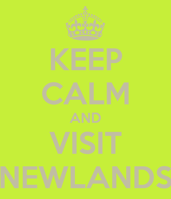 KEEP CALM AND VISIT NEWLANDS