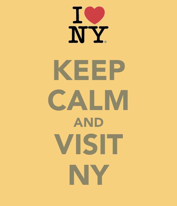 KEEP CALM AND VISIT NY