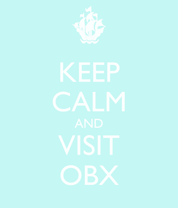 KEEP CALM AND VISIT OBX