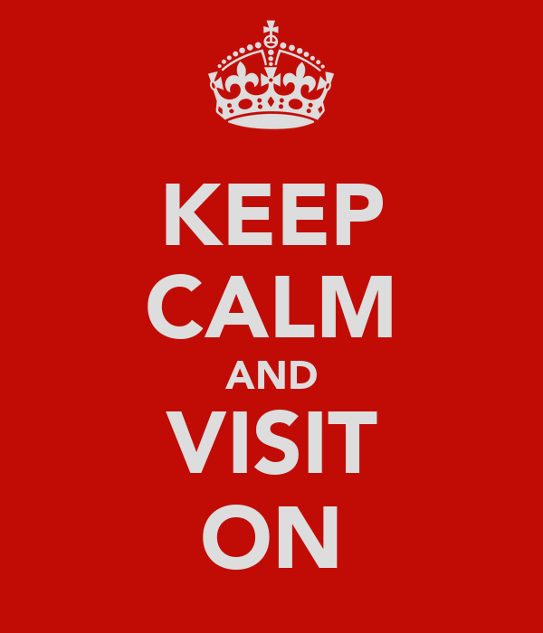 KEEP CALM AND VISIT ON