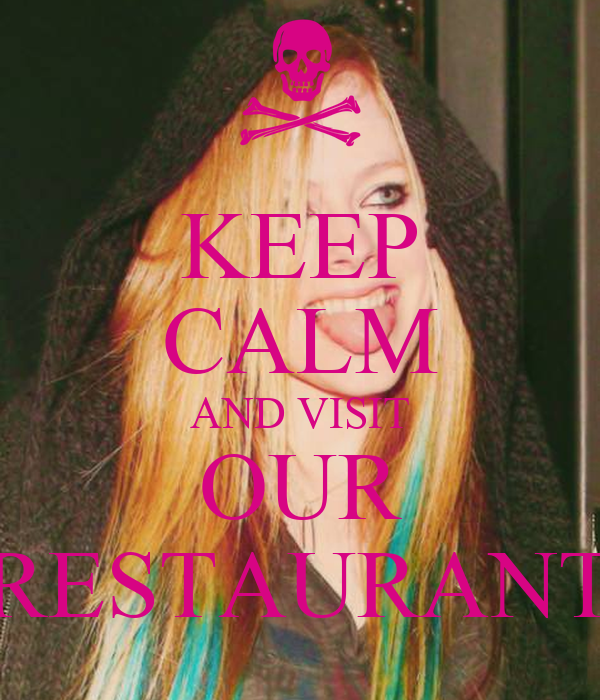 KEEP CALM AND VISIT OUR RESTAURANT