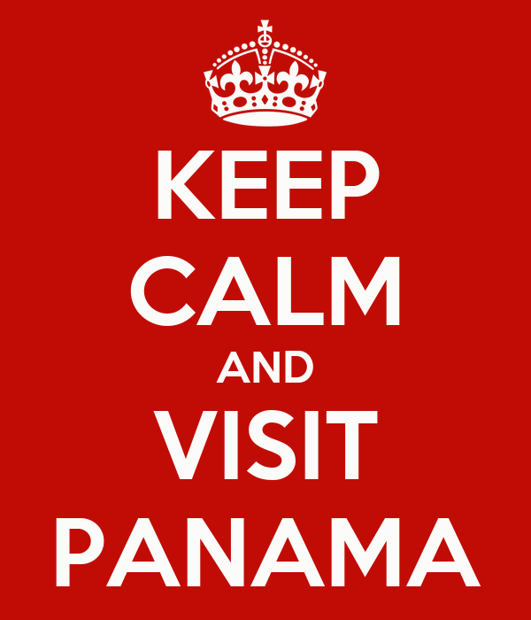 KEEP CALM AND VISIT PANAMA