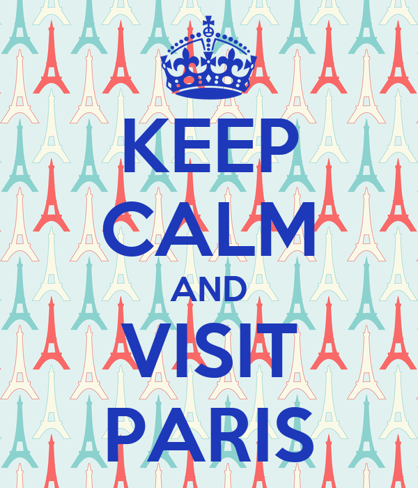 KEEP CALM AND VISIT PARIS