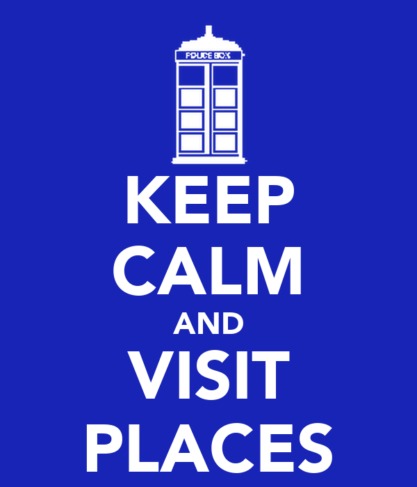 KEEP CALM AND VISIT PLACES
