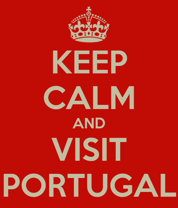 KEEP CALM AND VISIT PORTUGAL