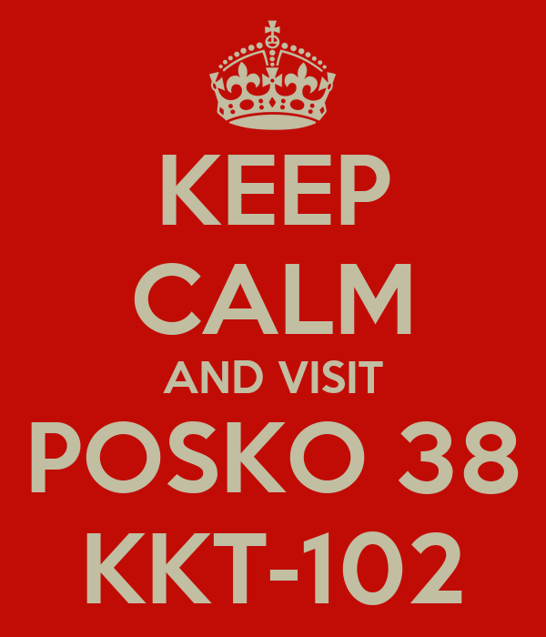 KEEP CALM AND VISIT POSKO 38 KKT-102