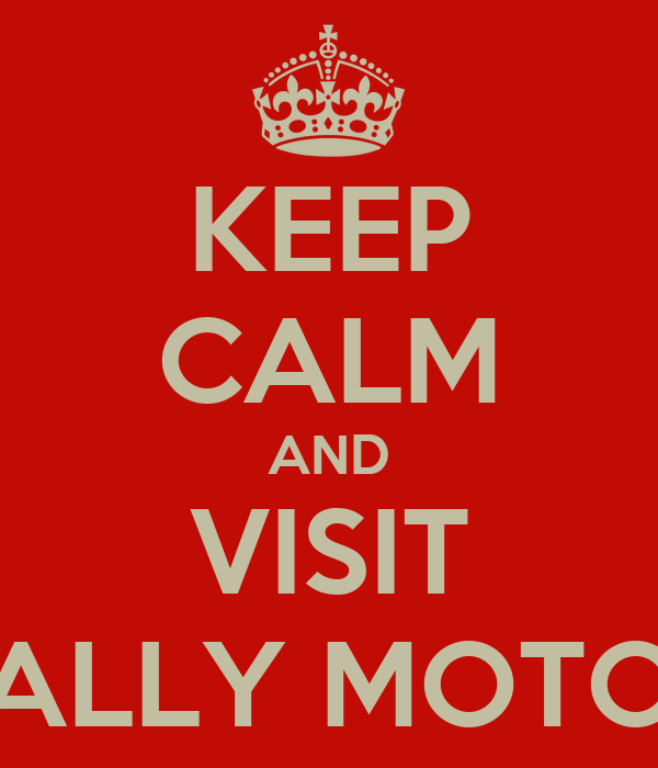 KEEP CALM AND VISIT RALLY MOTOR