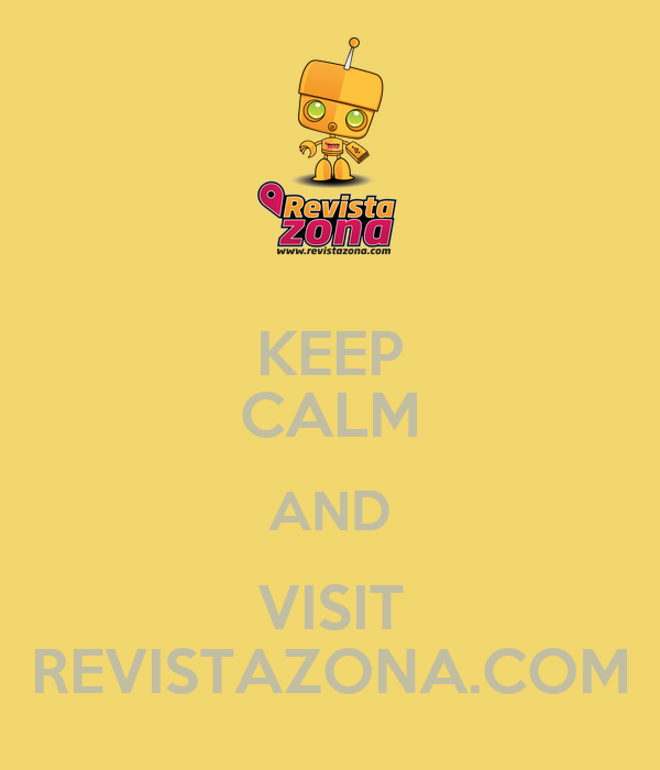 KEEP CALM AND VISIT REVISTAZONA.COM