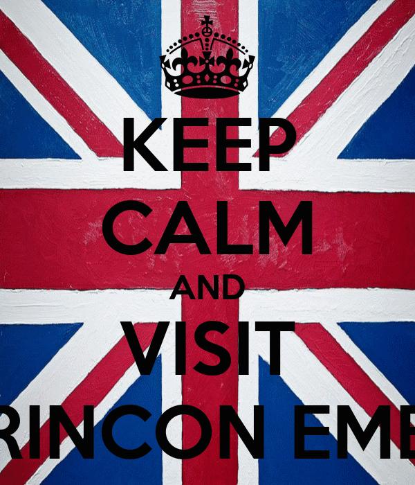 KEEP CALM AND VISIT RINCON EME
