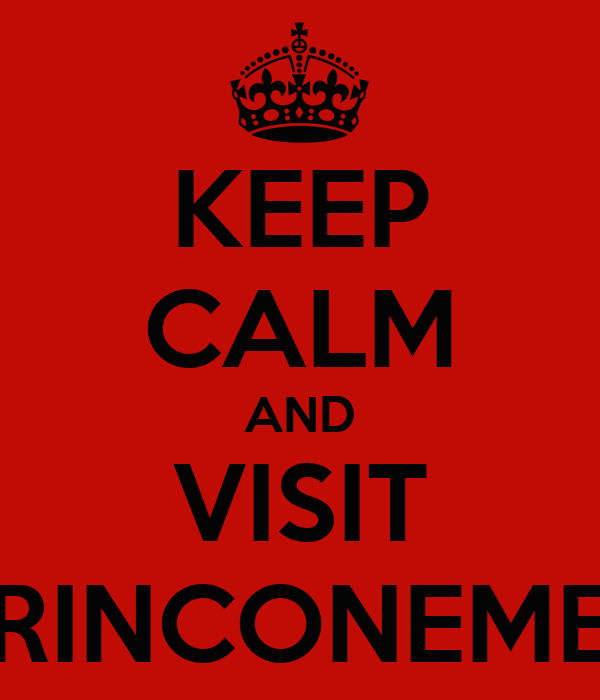 KEEP CALM AND VISIT RINCONEME